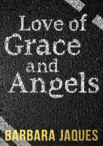 Cover for 'Love of Grace and Angels' by Barbara Jaques