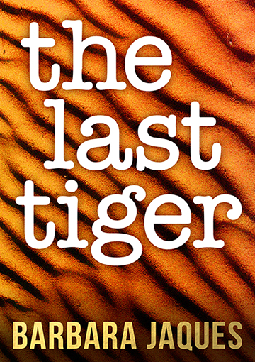 Cover for 'The Last Tiger' by Barbara Jaques