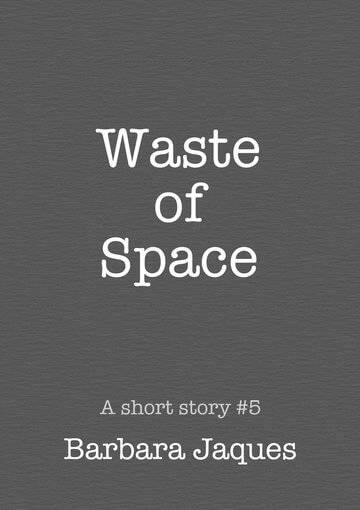 Cover for 'Waste of Space' by Barbara Jaques