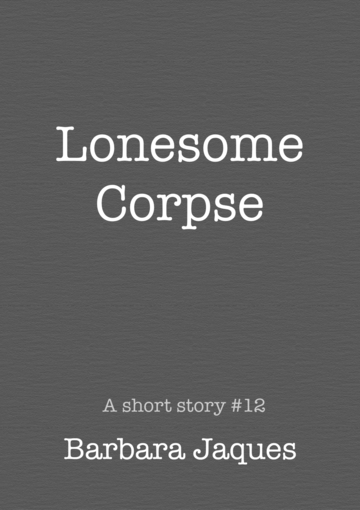 Cover for Lonesome Corpse by Barbara Jaques