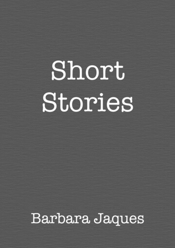 Short Stories by Barbara Jaques