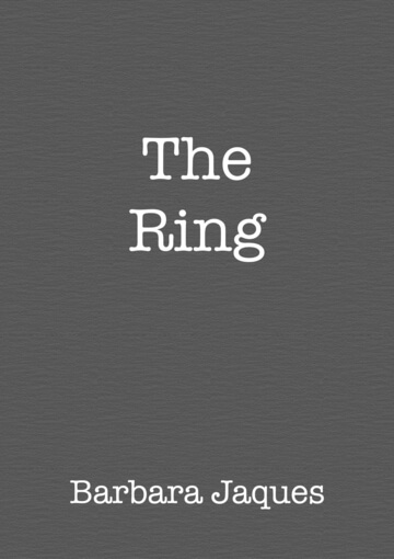 Cover for The Ring by Barbara Jaques