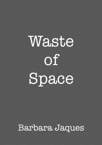 Cover for Waste of Space by Barbara Jaques